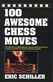 100 Awesome Chess Moves - Schiller, Eric