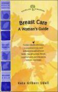 Breast Care: A Woman's Guide