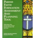 Parish Faith Formation Assessment and Planning Tool - Jeffrey J. Kaster