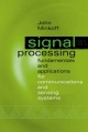 Signal Processing Fundamentals and Applications for Communications and Sensing Systems - John Minkoff