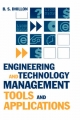 Engineering and Technology Management Tools and Applications - B.S Dhillon