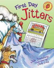 First Day Jitters Julie Danneberg Author