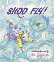 Shoo Fly! - Iza Trapani
