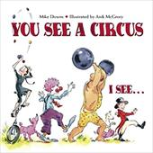 You See a Circus. I See... - Downs, Mike / McGrory, Anik
