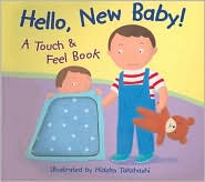 Hello New Baby: A Touch and Feel Book