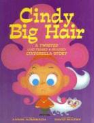 Cindy Big Hair: A Twisted (and Teased & Braided) Cinderella Story