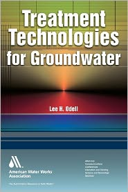 Treatment Technologies for Groundwater - Lee H. Odell