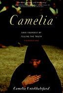 Camelia: Save Yourself by Telling the Truth-A Memoir of Iran