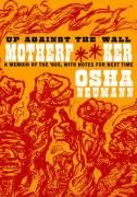 Up Against the Wall Motherf**ker: A Memoir of the '60s, with Notes for Next Time