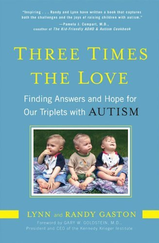 Three Times the Love: Finding Answers and Hope for Our Triplets with Autism - Gaston, Lynn