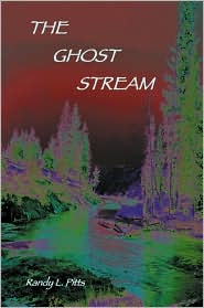 The Ghost Stream - Randy L. Pitts