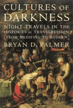 Cultures of Darkness - Palmer, Bryan D.