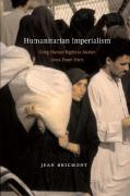 Humanitarian Imperialism: Using Human Rights to Sell War