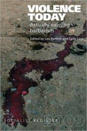 Violence Today: Actually Existing Barbarism? - Panitch, Leo / Leys, Colin