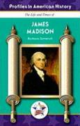 The Life and Times of James Madison