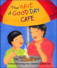 The Have a Good Day Cafe - Frances Park