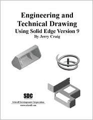Engineering and Technical Drawing Using Solid Edge Version 9 - Jerry Craig