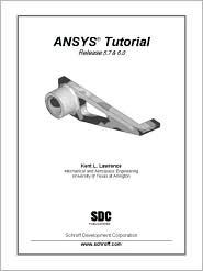 ANSYS Tutorial: Releases 5. 7 And 6. 0 - Kent L. Lawrence