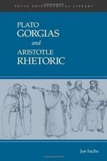 Gorgias - Plato (author), Aristotle (author), Joe Sachs (editor)