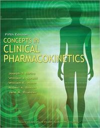 Concepts in clinical pharmacokinetics - Dipiro/Spruill/Wade/Blouin/Pruemer