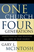 One Church, Four Generations - Gary L. McIntosh