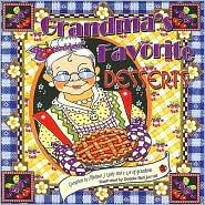 Grandma's Favorite Desserts - Debbie Bell Jarratt (Illustrator), Michael J. Liddy (Compiler)