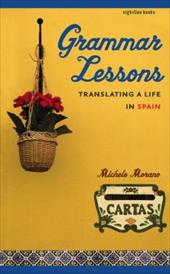 Grammar Lessons: Translating a Life in Spain - Morano, Michele
