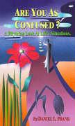 Are You as Confused?: A Rhyming Look at Life's Situations
