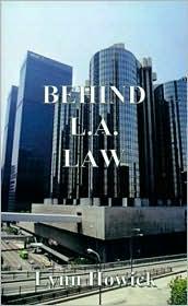 Behind L. A. Law - Lynn Howick