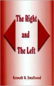 The Right and the Left - Kenneth W. Smallwood