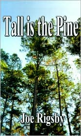 Tall Is the Pine - Joe Rigsby