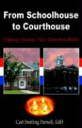 From Schoolhouse to Courthouse: Exposing America's New Terror from Within
