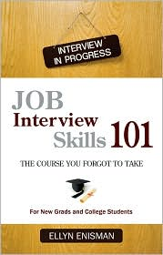 Job Interview Skills 101: The Course You Forgot to Take - Ellyn Enisman