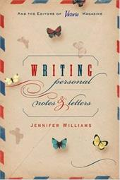 Writing Personal Notes & Letters - Williams, Jennifer / From the Editors of Victoria Magazine