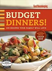 Good Housekeeping Budget Dinners!: 100 Recipes Your Family Will Love - Hearst Books