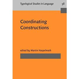 Coordinating Constructions (Typological Studies in Language) - Unknown