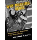 Why Muslims Rebel - Mohammed M. Hafez