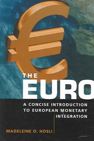 The euro a concise introduction to european monetary integration