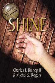 Shine - Charles J. Bishop, Michael S. Rogers