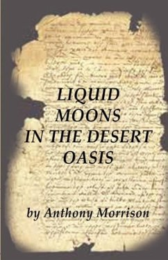 Liquid Moons in the Desert Oasis - Morrison, Anthony