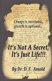 It's Not A Secret, It's Just Life!!! - Damon Arnold
