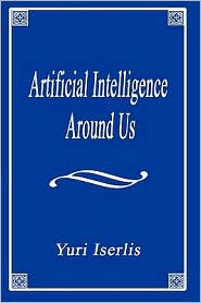Artificial Intelligence Around Us - Yuri Iserlis