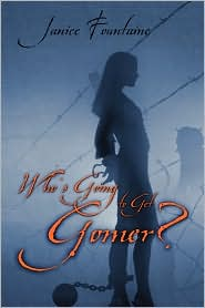 Who's Going To Get Gomer? - Janice Fountaine
