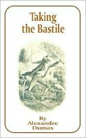Taking the Bastile - Alexandre Dumas
