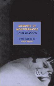 Memoirs of Montparnasse - John Glassco, Louis Begley (Introduction)