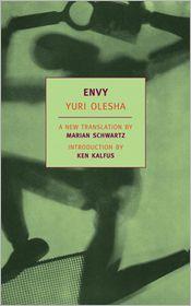 Envy - Yuri Olesha, Marian Schwartz (Translator), Ken Kafuls (Introduction)