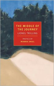The Middle of the Journey - Lionel Trilling, Preface by Monroe Engel