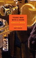 Young Man with a Horn - Dorothy Baker, Gary Giddins
