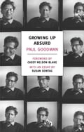 Growing Up Absurd - Casey Nelson Blake, Paul Goodman, Susan Sontag