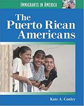 The Puerto Rican Americans - Conley, Kate A.